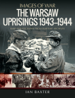 The Warsaw Uprisings, 1943-1944 (Images of War) Cover Image