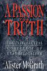 A Passion for Truth: The Intellectual Coherence of Evangelicalism Cover Image