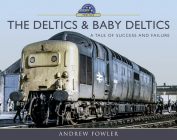 The Deltics and Baby Deltics: A Tale of Success and Failure (Modern Traction Profiles) Cover Image