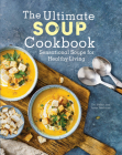 The Ultimate Soup Cookbook: Sensational Soups for Healthy Living Cover Image