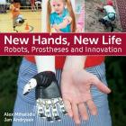 New Hands, New Life: Robots, Prostheses and Innovation Cover Image
