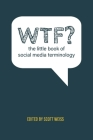 WTF? The Little Book of Social Media Terminology Cover Image