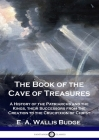 The Book of the Cave of Treasures: A History of the Patriarchs and the Kings, their Successors from the Creation to the Crucifixion of Christ Cover Image