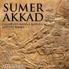 Sumer and Akkad - Children's Middle Eastern History Books Cover Image