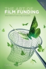 The Art of Film Funding: Alternative Financing Concepts Cover Image