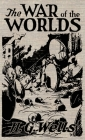 The War of the Worlds: The Original Illustrated 1898 Edition Cover Image