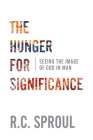 The Hunger for Significance: Seeing the Image of God in Man Cover Image