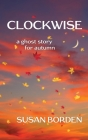 Clockwise: A Ghost Story for Autumn Cover Image