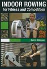 Indoor Rowing for Fitness and Competition Cover Image