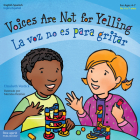 Voices Are Not for Yelling / La voz no es para gritar (Best Behavior® Paperback Series) Cover Image