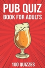 Pub Quiz Book for Adults: General Knowledge Quiz Books 2020 - 2000 Questions - 100 Quizzes Cover Image