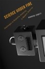 Science Under Fire: Challenges to Scientific Authority in Modern America Cover Image