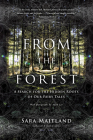 From the Forest: A Search for the Hidden Roots of Our Fairy Tales Cover Image