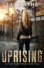 Uprising: A Post Apocalyptic EMP Survival Thriller (Days of Want Book Four) Cover Image