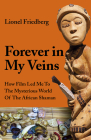 Forever in My Veins: How Film Led Me to the Mysterious World of the African Shaman Cover Image