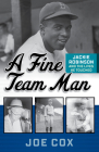 A Fine Team Man: Jackie Robinson and the Lives He Touched Cover Image