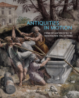 Antiquities in Motion: From Excavation Sites to Renaissance Collections Cover Image
