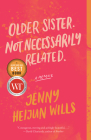 Older Sister. Not Necessarily Related.: A Memoir Cover Image