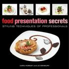 Food Presentation Secrets: Styling Techniques of Professionals Cover Image