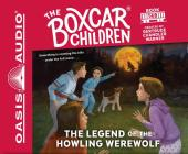 The Legend of the Howling Werewolf (Library Edition) (The Boxcar Children Mysteries #148) Cover Image