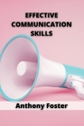 Effective Communication Skills: Overcome communication obstacles and communicate effectively Cover Image