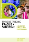 Understanding Fragile X Syndrome: A Guide for Families and Professionals (Jkp Essentials) Cover Image