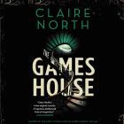 The Gameshouse Lib/E Cover Image