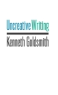 Uncreative Writing: Managing Language in the Digital Age Cover Image