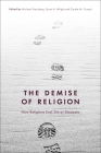The Demise of Religion: How Religions End, Die, or Dissipate Cover Image