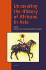 Uncovering the History of Africans in Asia Cover Image