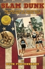 Slam Dunk: The True Story of Basketball's First Olympic Gold Medal Team Cover Image