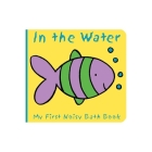 Animals in the Water: My First Noisy Bath Book (My First Noisy Bath Books) Cover Image