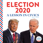 Election 2020:: A Lesson in Civics (United States Presidents) Cover Image