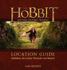The Hobbit Motion Picture Trilogy Location Guide: Hobbiton, the Lonely Mountain and Beyond Cover Image