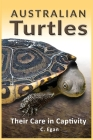 Australian Turtles: Their Care in Captivity Cover Image