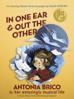 In One Ear and Out the Other: Antonia Brico and Her Amazingly Musical Life (Amazing Women #2) Cover Image