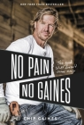 No Pain, No Gaines: The Good Stuff Doesn't Come Easy Cover Image
