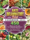 Anti-Inflammatory Diet Cookbook 2021: 450 Quick and Healthy Anti-Inflammation Recipes to Prevent Disease Cover Image
