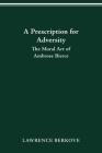 PRESCRIPTION FOR ADVERSITY: THE MORAL ART OF AMBROSE BIERCE Cover Image