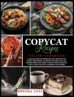 Copycat Recipes: Italian Cookbook! A collection of more than 80 recipes to start preparing at home the best Italian dishes from the mos Cover Image