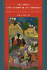 Crossing Confessional Boundaries: Exemplary Lives in Jewish, Christian, and Islamic Traditions Cover Image