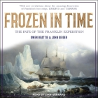 Frozen in Time Lib/E: The Fate of the Franklin Expedition Cover Image