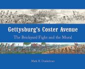 Gettysburg's Coster Avenue: The Brickyard Fight and the Mural Cover Image