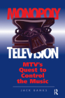 Monopoly Television: Mtv's Quest to Control the Music Cover Image