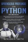 Aprendizaje Profundo Con Python: 3 en 1- Guía completa para principiantes todo sobre el aprendizaje profundo con Python de A-Z+ Consejos y trucos simp Cover Image