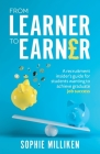 From Learner to Earner: A recruitment insider's guide for students wanting to achieve graduate job success Cover Image