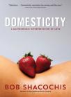 Domesticity: A Gastronomic Interpretation of Love Cover Image