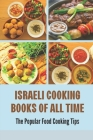 Israeli Cooking Books Of All Time: The Popular Food Cooking Tips: Modern Israeli Cookbook Cover Image