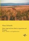 Meine Jagd nach dem Glück in Argentinien und Paraguay: Reise-, Arbeits- und Jagdabenteuer Cover Image
