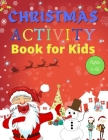 Christmas Activity Book for Kids Ages 4-10: A Full of Fun and Creative Coloring, Count by Images, Search & Find, Mazes, Word Search, Copy Images Book Cover Image